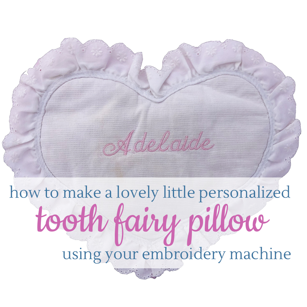 how to make a tooth fairy pillow using your embroidery machine