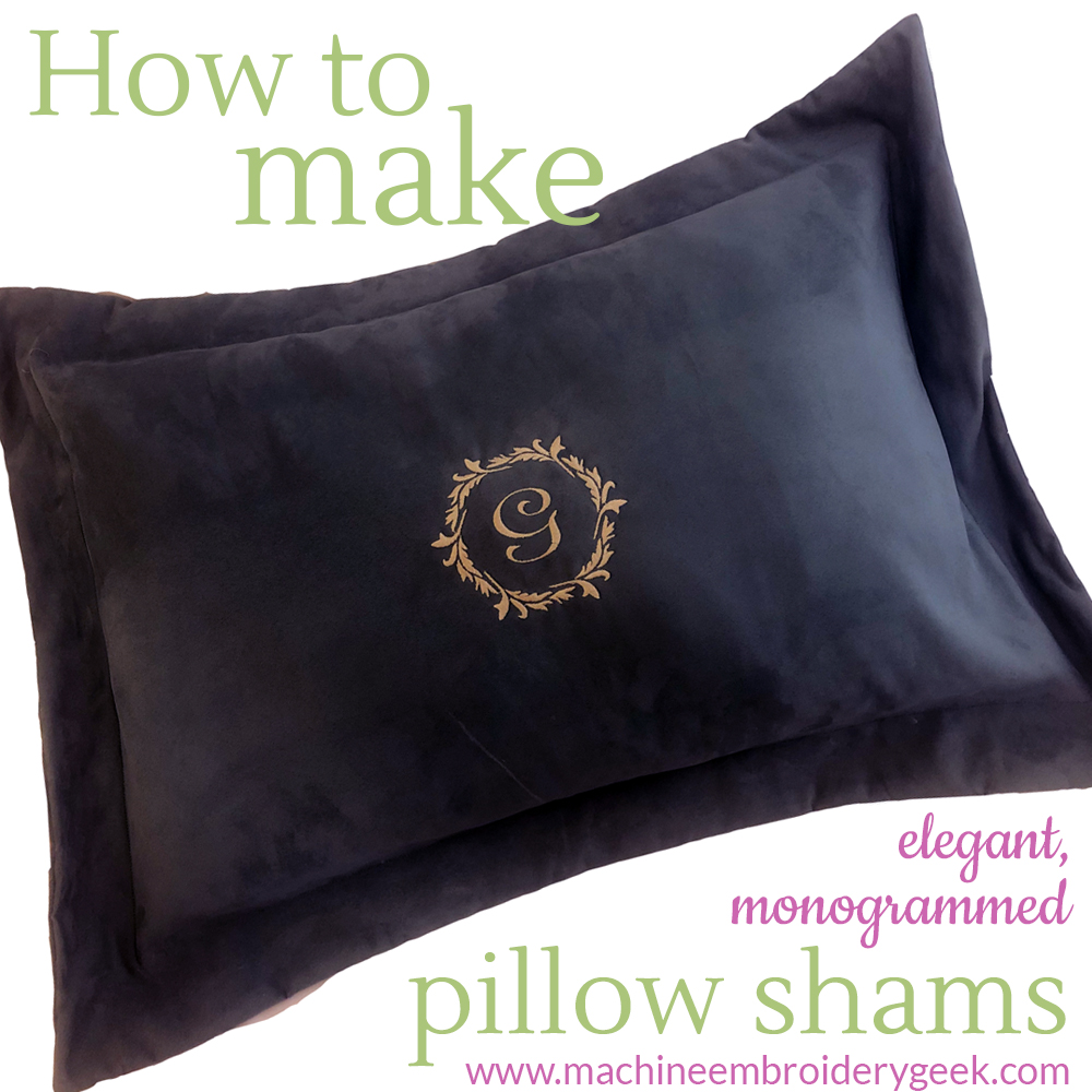 How to make elegant, monogrammed pillow shams