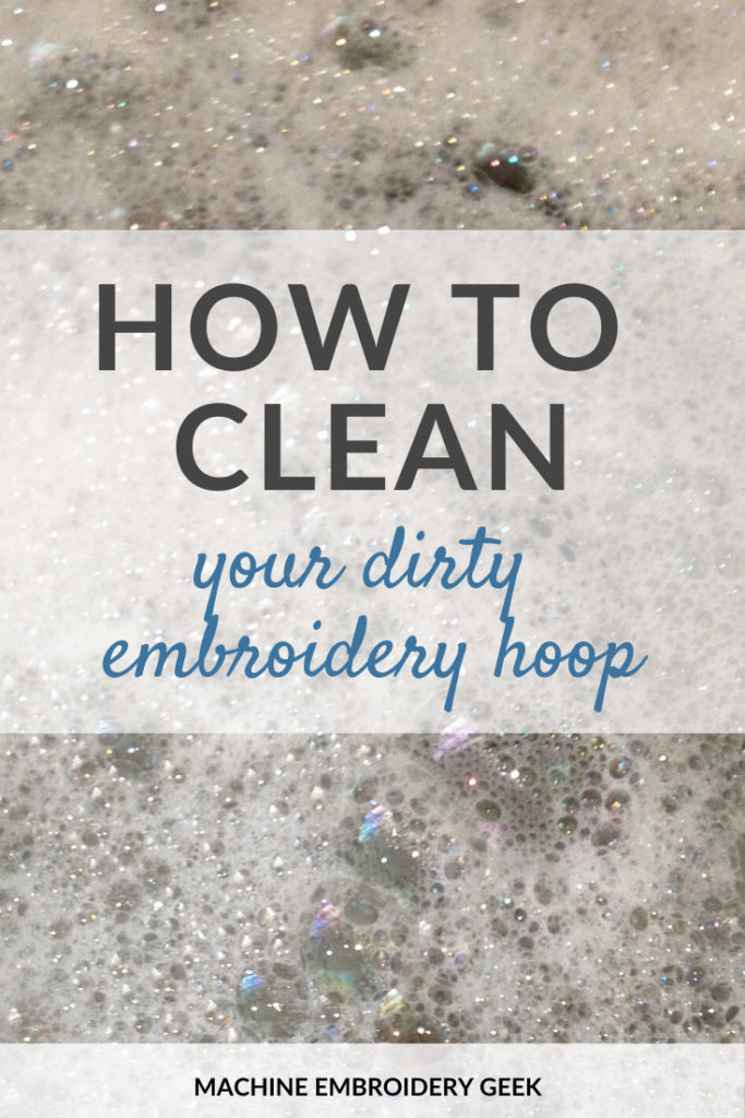 how to clean your dirty embroidery hoop