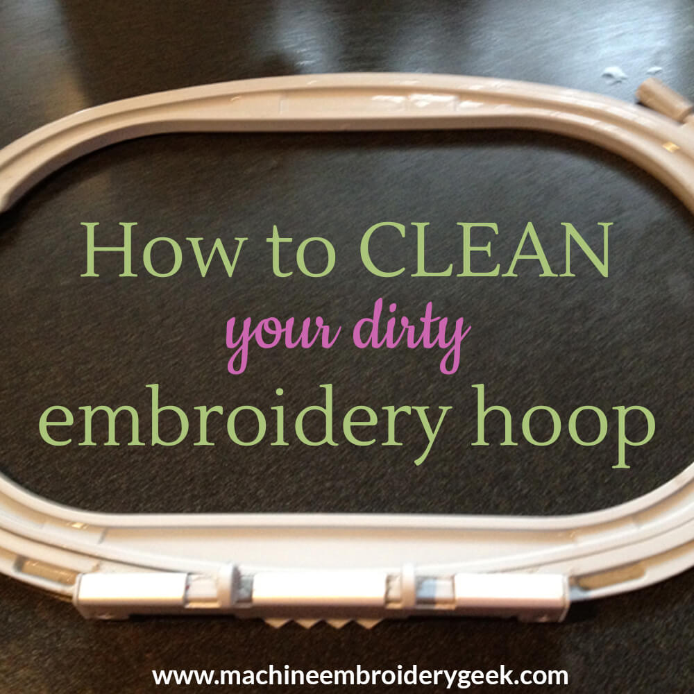 how to clean embroidery hoop