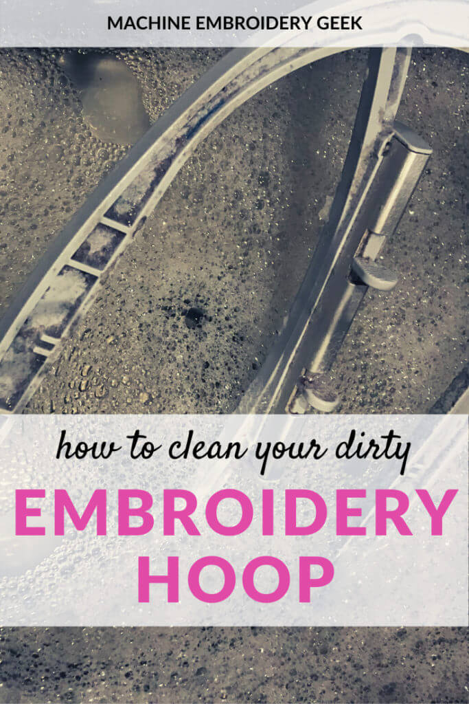 How to clean your dirty machine embroidery hoop
