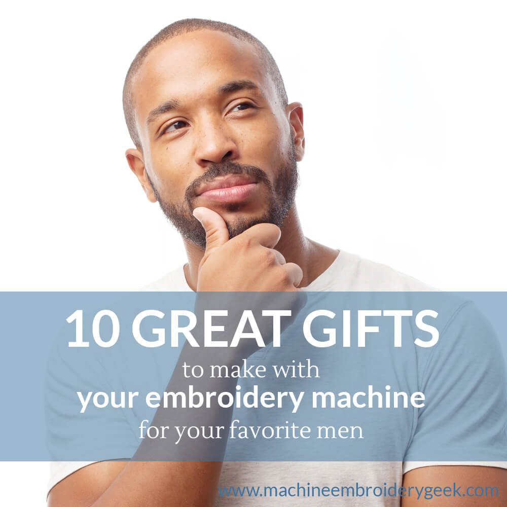10 great gifts to make for men on your embroidery machine