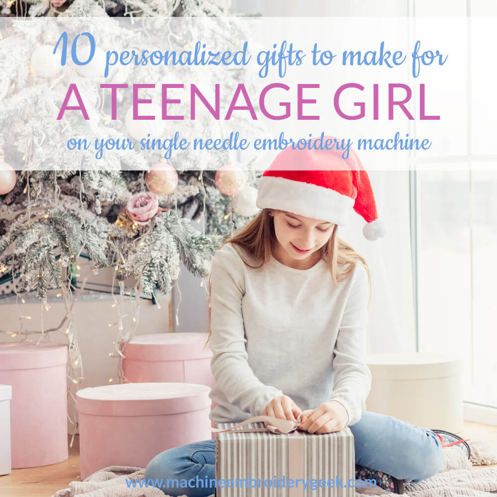 gifts to make for a teenage girl on your embroidery machine