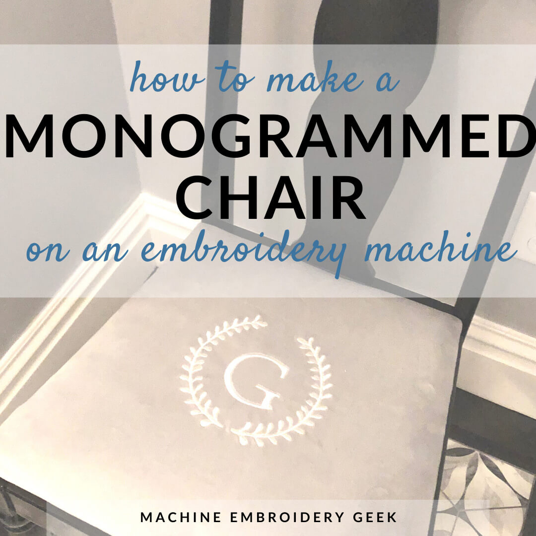 how to make a monogrammed chair on your embroidery machine