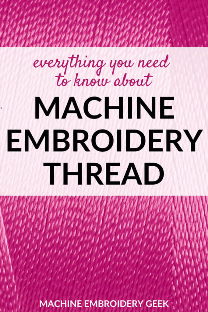 everything you need to know about machine embroidery thread