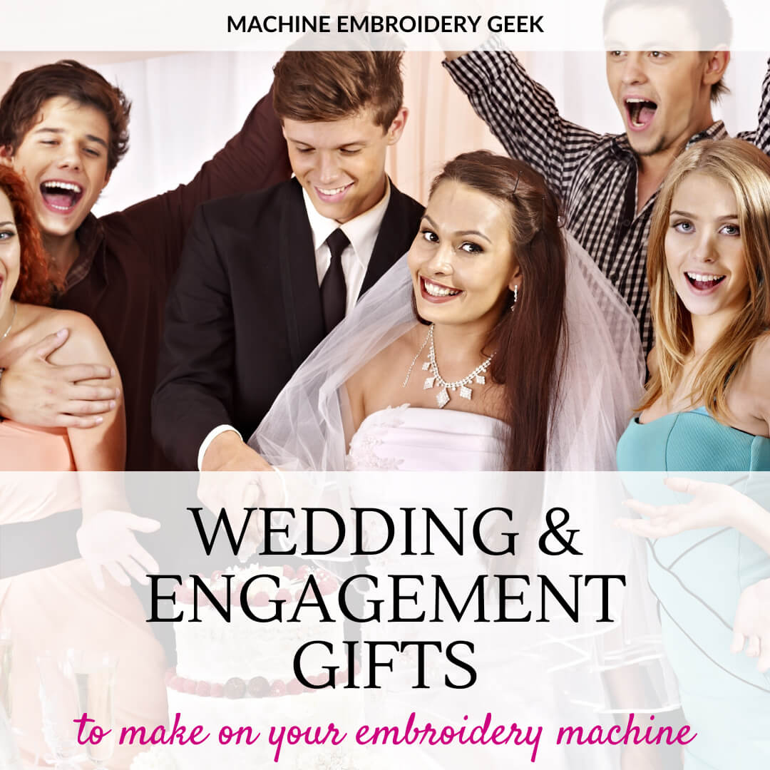 wedding and engagement gifts to make on your embroidery machine