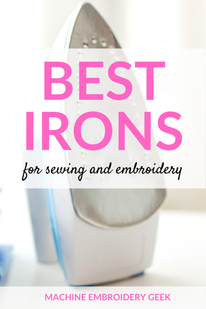 Best irons for sewing and embroidery