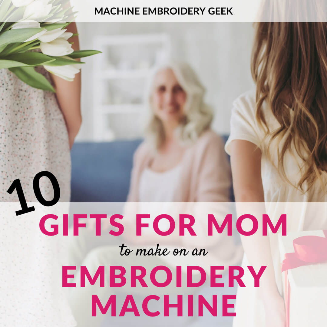 gifts to make for mom using an embroidery machine