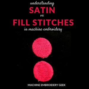 satin vs fill stitches in machine embroidery