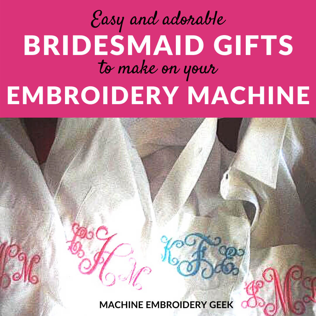easy and adorable bridesmaid gifts to make on your embroidery machine