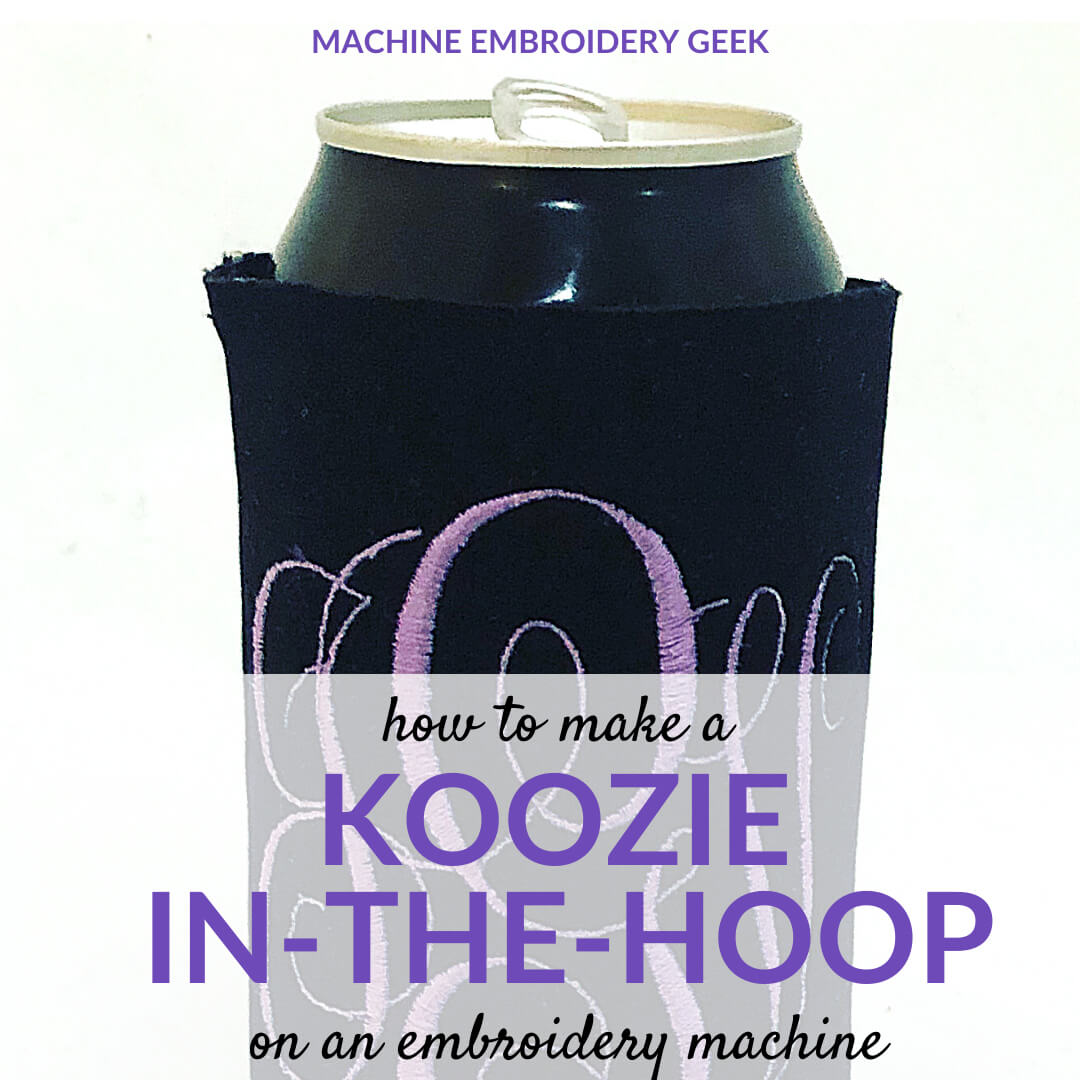 how to make a koozie in the hoop on your embroidery machine