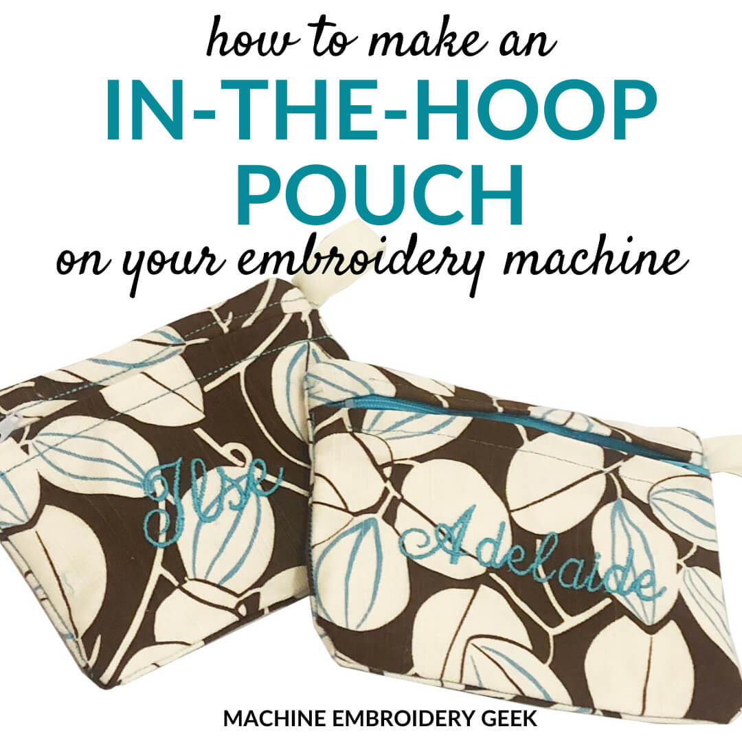 how to make an in the hoop pouch on your embroidery machine