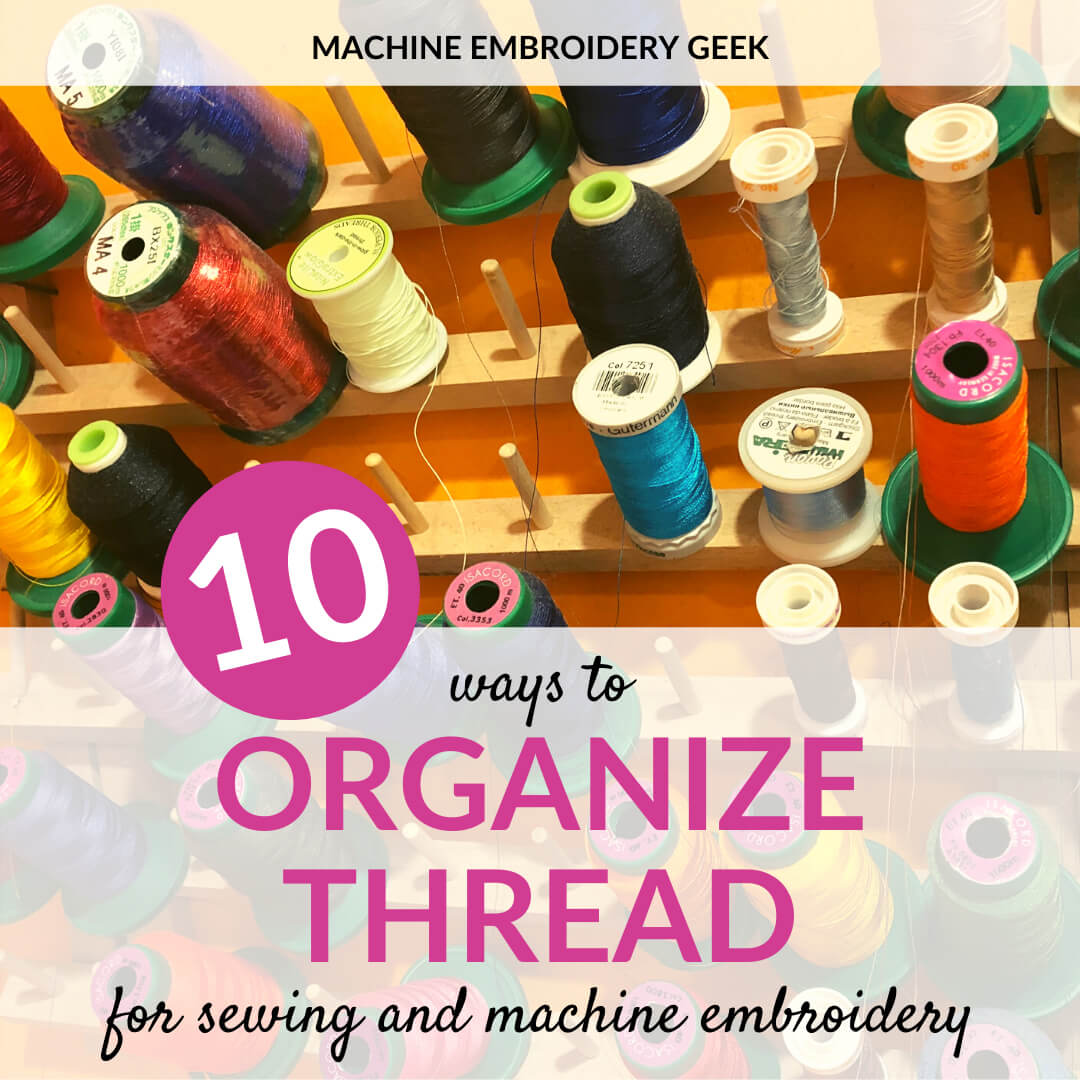 how to organize thread for sewing and embroidery