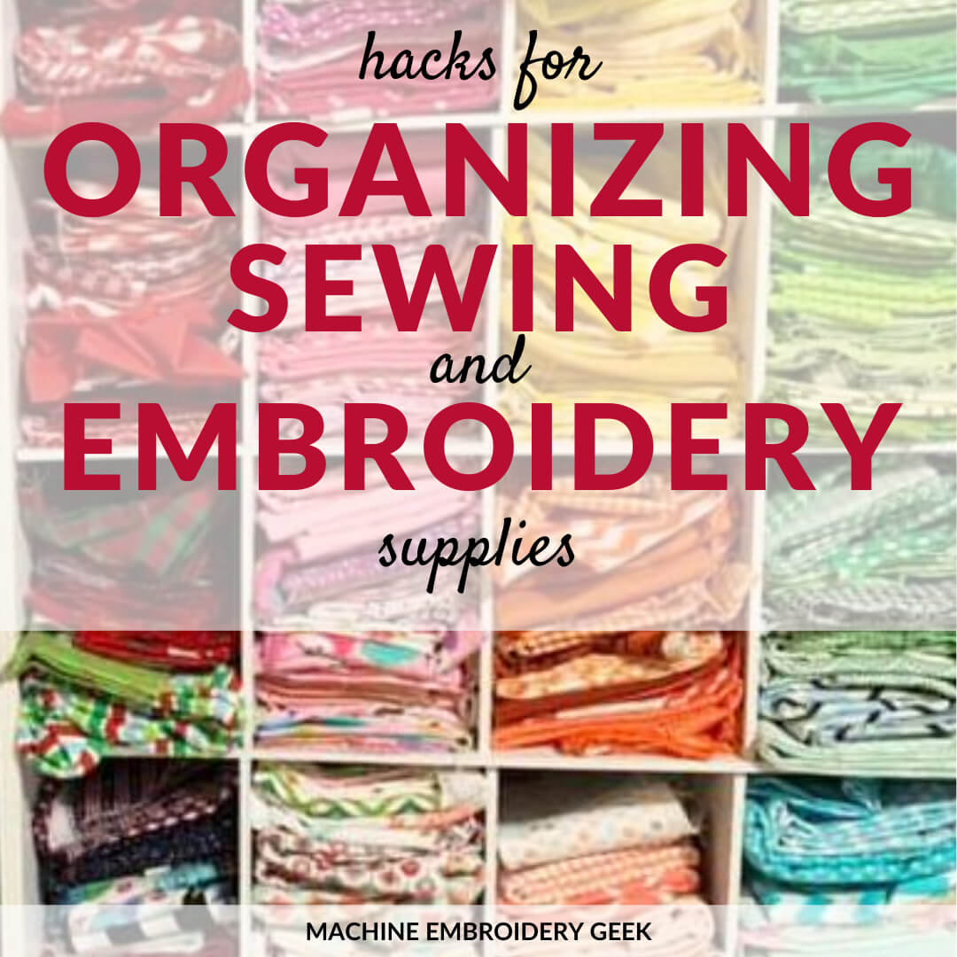 organizing sewing and embroidery supplies