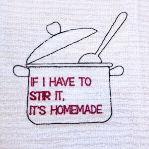 If I have to stir it -it's homemade