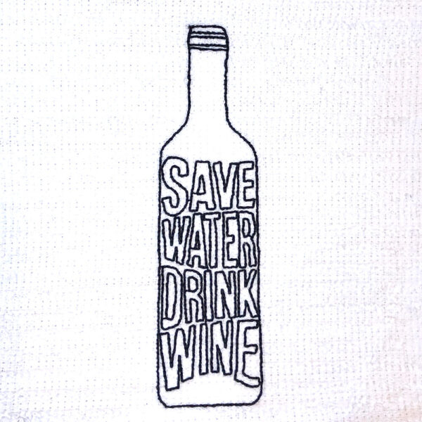 Save water - drink wine