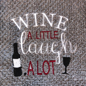 wine a little, laugh a lot machine embroidery design