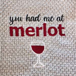 you had me at merlot machine embroidery design