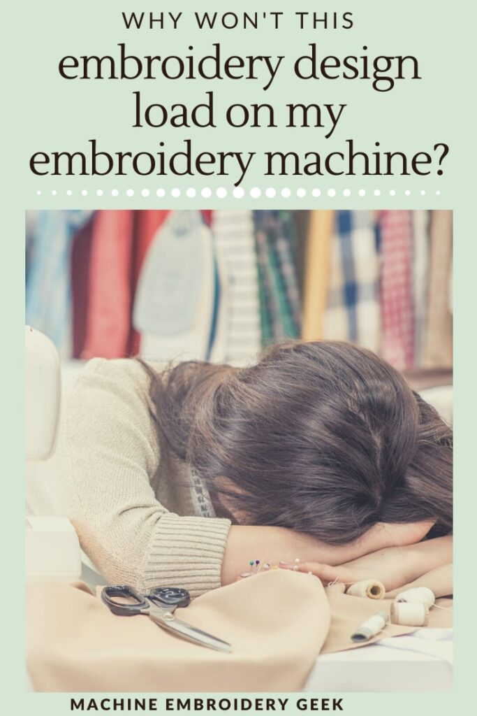 why wont my embroidery design load on my embroidery machine