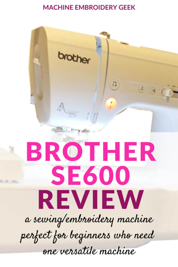 Brother SE600 Embroidery Machine Review