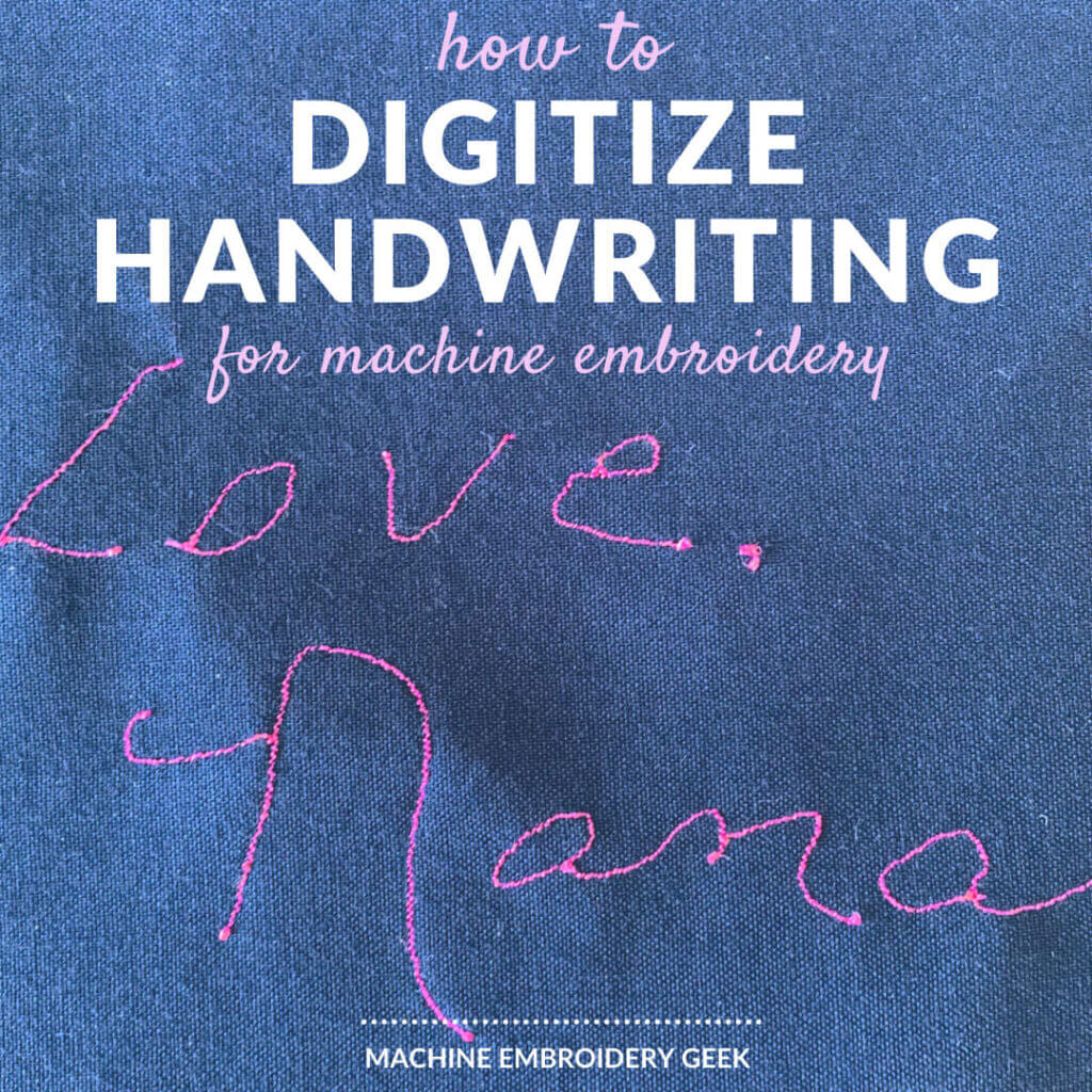 how to digitize handwriting for machine embroidery