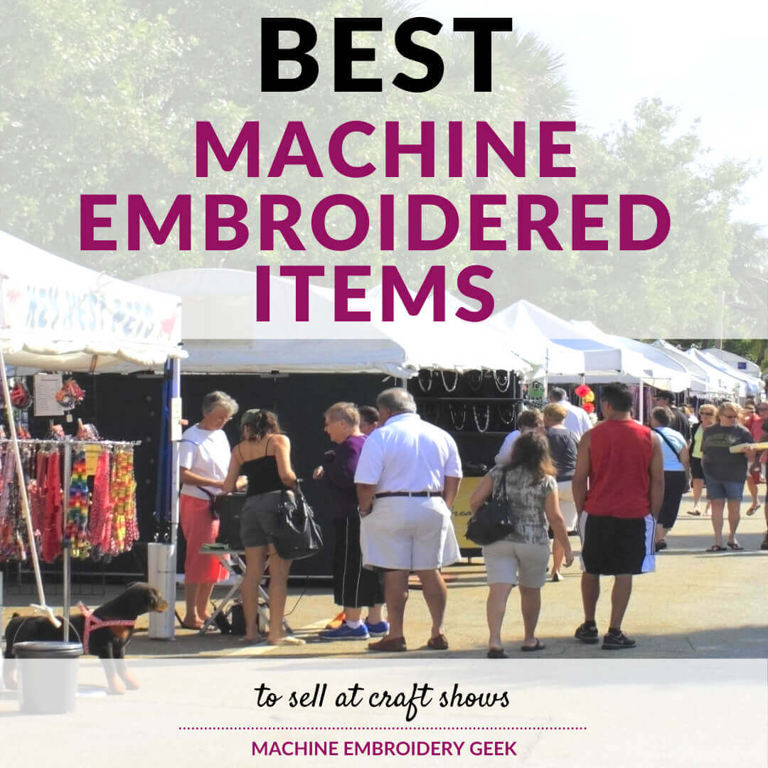 best machine embroidered items to sell at craft shows