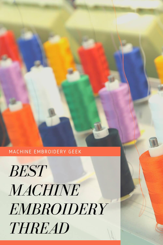 Best machine embroidery thread