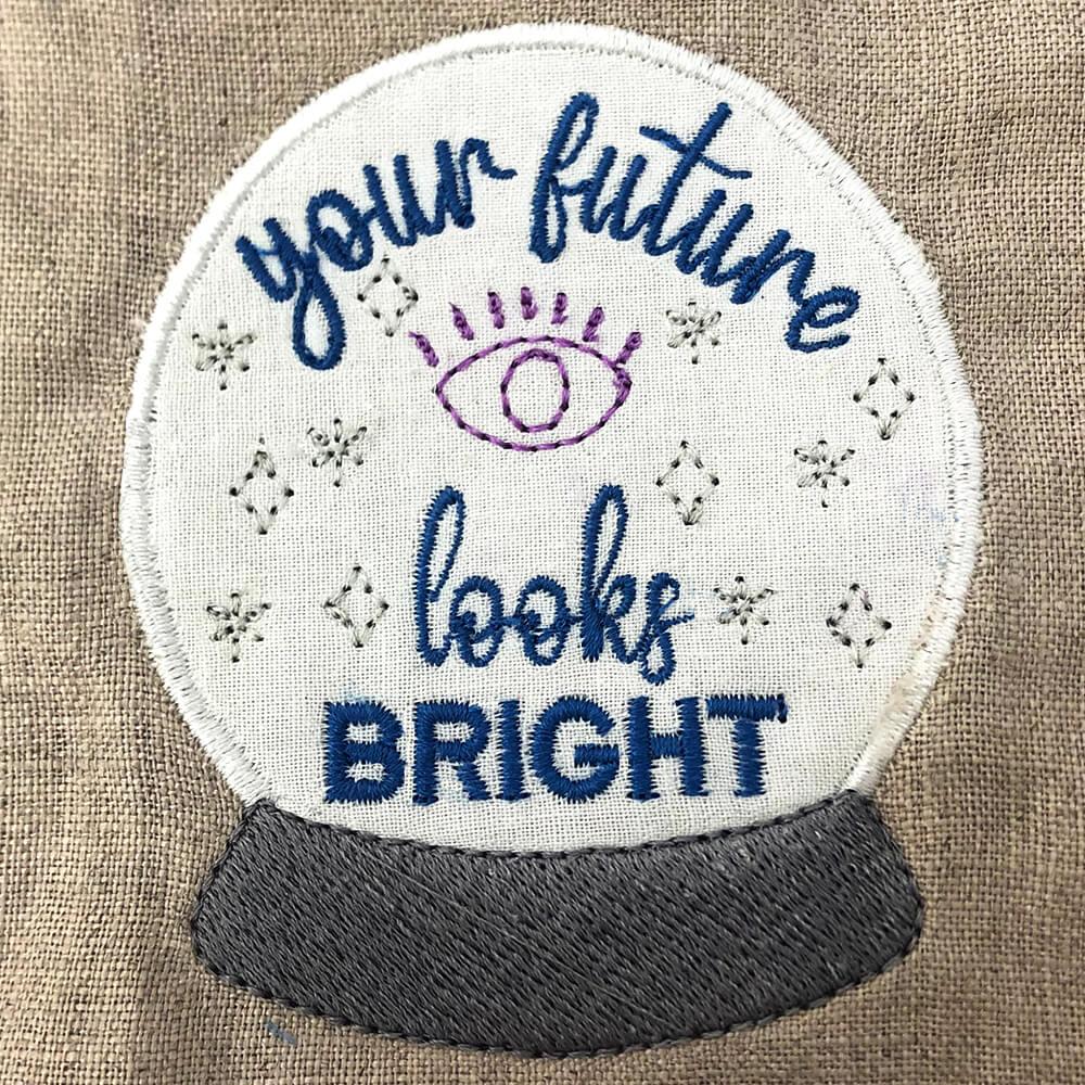 your future looks bright machine appliqué design